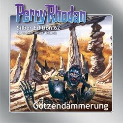 Götzendämmerung - Perry Rhodan - Silber Edition 62 (Ungekürzt) Audiobook