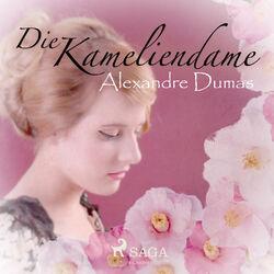 Die Kameliendame (Ungekürzt) Audiobook