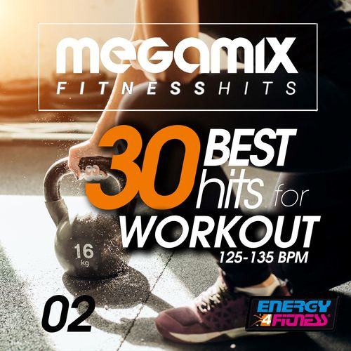 Baixar CD Megamix Fitness 30 Best Hits for Workout 125-135 BPM, Vol. 02 – Various Artists (2017) Grátis