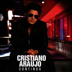 Cristiano Araújo – Continua 2013 CD Completo