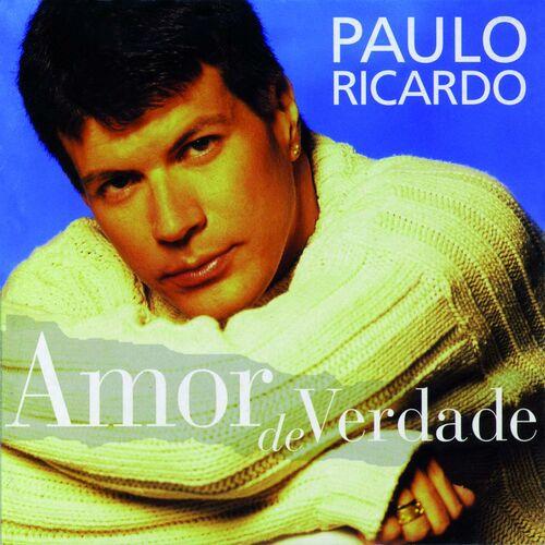 Baixar CD Amor De Verdade – Paulo Ricardo (2009) Grátis