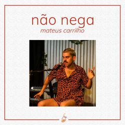 Mateus Carrilho e MangoLab – Não Nega (Ao Vivo no Estúdio MangoLab) 2019 CD Completo