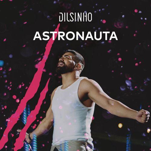 Baixar Dilsinho - Astronauta (Ao Vivo) 2020 GRÁTIS
