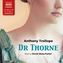 Dr Thorne (Unabridged) Audiobook