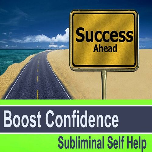 Subliminal Self Help Group: Boost Confidence Subliminal Self Help