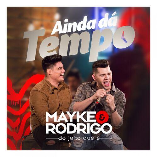 Baixar Música Ainda Dá Tempo (Do Jeito Que É) – Mayke & Rodrigo (2018) Grátis