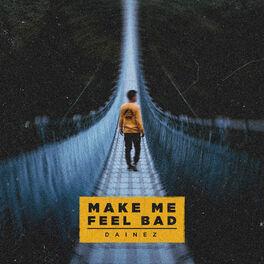 Album cover of Make Me Feel Bad