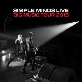 Simple Minds - Live: Big Music Tour 2015