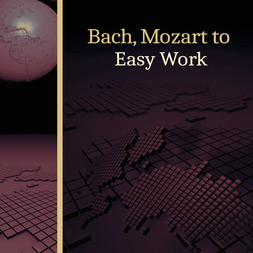 Studying Music and Study Music: Bach, Mozart to Easy Work