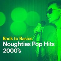 Top 40: Back to Basics Noughties Pop Hits (2000's) - Music Streaming