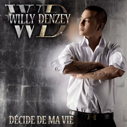 willy denzey decide de ma vie