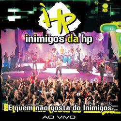 Inimigos Da HP – E Quem Não Gosta Do Inimigos… 2006 CD Completo