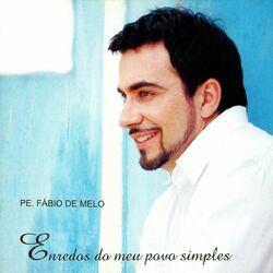 Download Padre Fábio de Melo - Enredos do Meu Povo Simples 2013