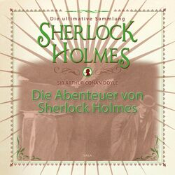 Die Abenteuer von Sherlock Holmes - Die ultimative Sammlung (Gekürzt) Audiobook