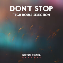 Album cover of Don't Stop Tech House Selection