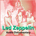 Led Zeppelin Audio Documentary