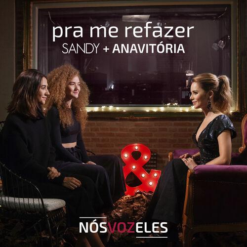 Música Pra Me Refazer – Sandy, ANAVITÓRIA (2018)