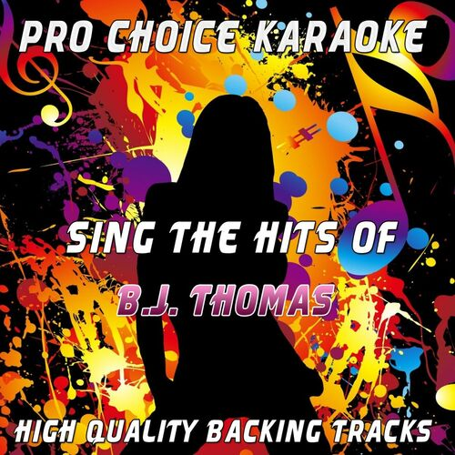 Pro Choice Karaoke: Sing the Hits of B j  Thomas (Karaoke