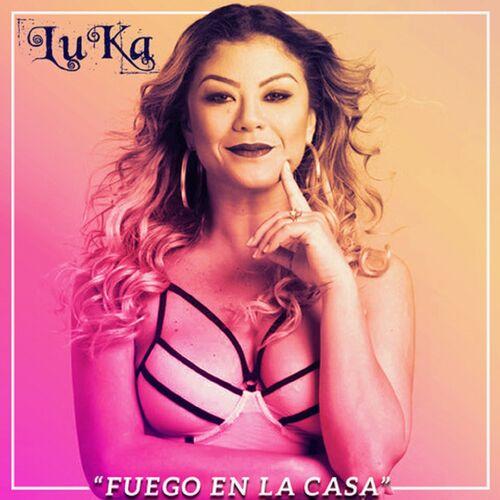 Single Fuego en la Casa – Luka (2018)