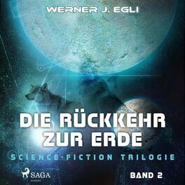 Album cover of Die Rückkehr zur Erde - Science-Fiction Trilogie, Band 2 (Ungekürzt)