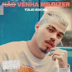 Túlio Rocha – Não Venha Me Dizer 2019 CD Completo