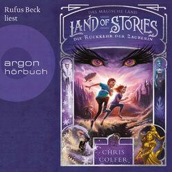 Die Rückkehr der Zauberin - Land of Stories - Das magische Land 2 (Ungekürzte Lesung) Hörbuch kostenlos