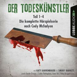 Der Todeskünstler - Die komplette Hörspielserie nach Cody Mcfadyen, Folge 1-4 Hörbuch kostenlos