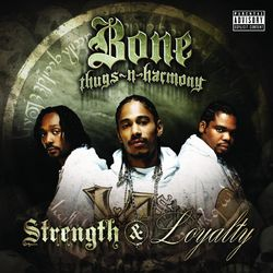 Bone Thugs-N-Harmony – Strength & Loyalty 2007 CD Completo