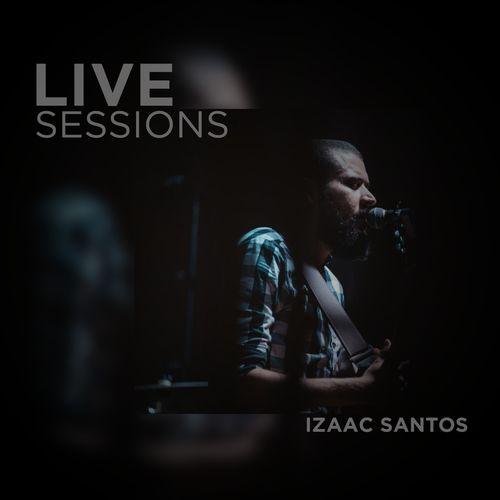 Baixar CD Live Sessions – Izaac Santos (2018) Grátis