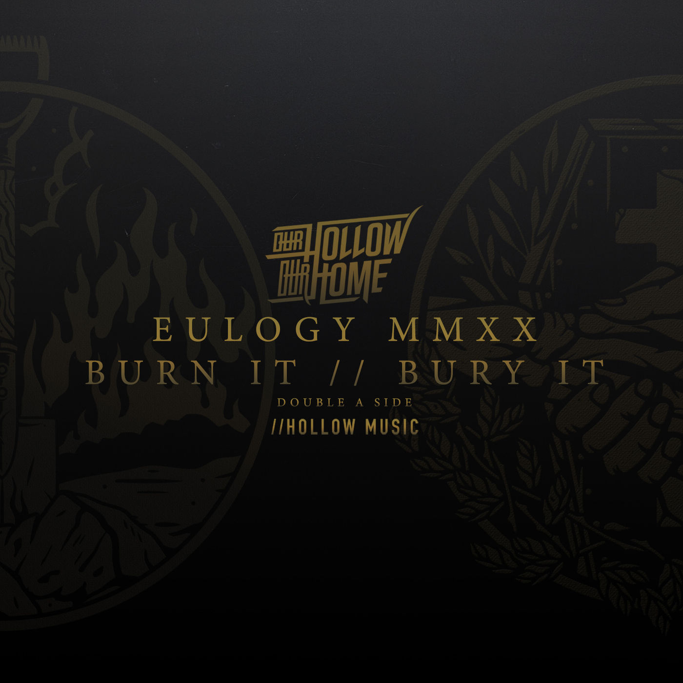 Our Hollow, Our Home - Eulogy MMXX - Burn It // Bury It Double A Side [EP] (2020)