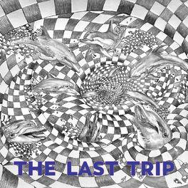 Album cover of The Last Trip