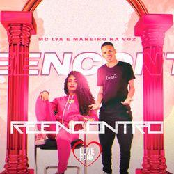 Reencontro - MC Lya e Maneiro Na Voz