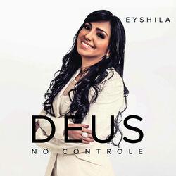 Baixar Eyshila – Deus No Controle (CD) 2014 Grátis