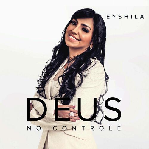 Baixar Música Deus No Controle – Eyshila (2014) Grátis