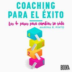 Coaching para el Éxito (Los 4 Pasos para Cambiar Tu Vida)