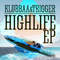Highlife - KLUBBAA-TRIGGER-THE S
