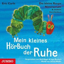Die kleine Raupe Nimmersatt & weitere Geschichten. Mein kleines HörBuch der Ruhe (Frau Huber ermittelt. Der erste Fall)