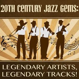 Various Artists - 20th Century Jazz Gems: Legendary Artists, Legendary Tracks!