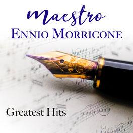 Album cover of Maestro Ennio Morricone Greatest Hits