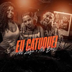Download MC Zaquin, MC Braz - Eu Catuquei 2020