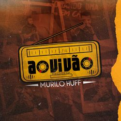 Murilo Huff – Ao Vivão 2020 CD Completo