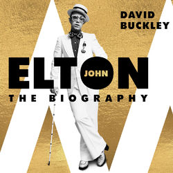 Elton John - The Biography (Unabridged)