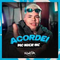 Acordei - MC Nick NC (2020) Download