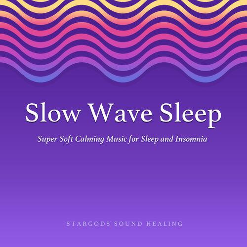 stargods Sound Healing: Slow Wave Sleep Super Soft Calming Music for