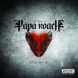Album cover of To Be Loved: The Best Of Papa Roach (Explicit Version)