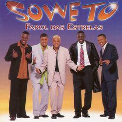 Soweto – Farol Das Estrelas 2005 CD Completo