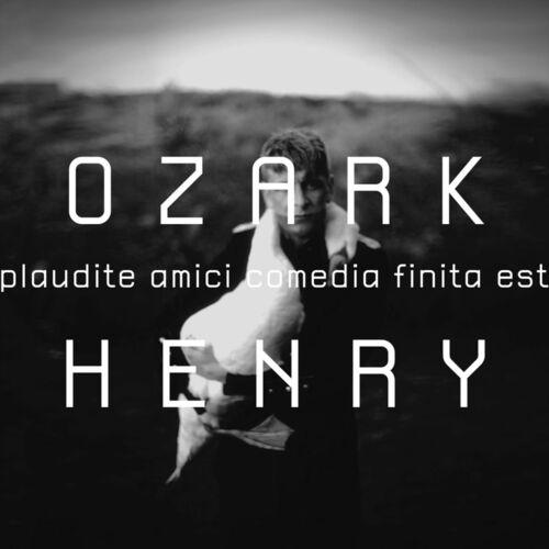 ozark henry plaudite amici comedia finita est