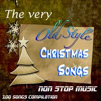 Non Stop Christmas Music.Various Artists The Very Old Style Christmas Songs Non