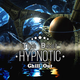 Deep Chillout Music Masters: The Best Hypnotic Chill Out: Lounge