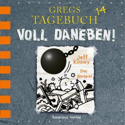 Gregs Tagebuch 14: Voll daneben! (Hörspiel) Audiobook
